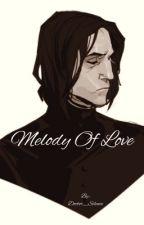 Melody Of Love (Severus Snape x reader) by Doctor_Silence