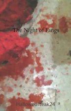 The Night of Fangs by Hallowedsteak24