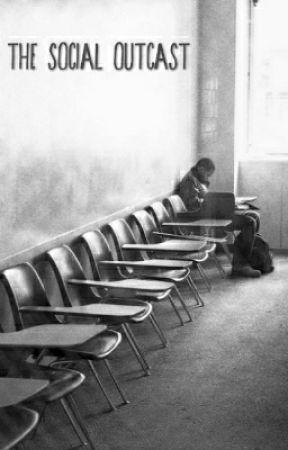 The Social Outcast by DeadEyeDragon