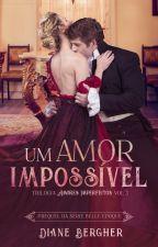 Um Amor Impossível, Amores Imperfeitos - Livro 3 *AMOSTRA* by Diane_Bergher