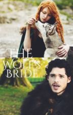 The Wolf's Bride (completed) by astarkofwinterfell