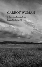 'Carrot Woman' by Johnsfunstuff