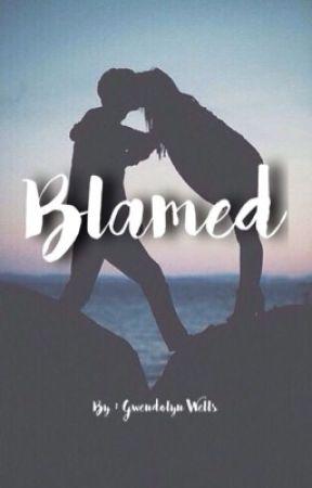 Blame by Gwenwells13