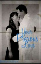 Your Precious Love [Novel - Snippet] by coceauxpuff