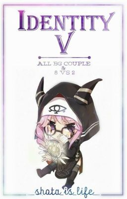 [Identity V] All BG couple & 8 vs 2