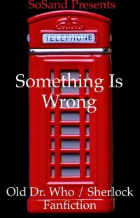 Something is Wrong (Johnlock and DoctorWho) cover