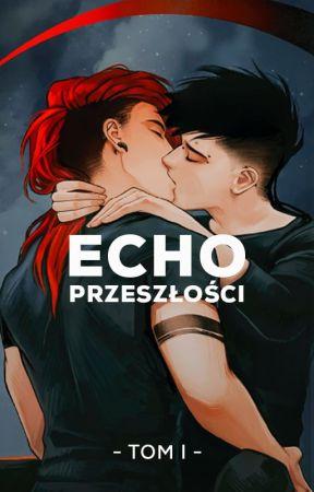 Echo Przeszłości [PL] by KiyuMiyuu