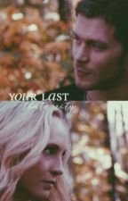 your last | klaroline by auqrelia