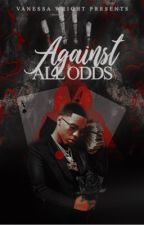 Against All Odds  by VanessaTheAuthor