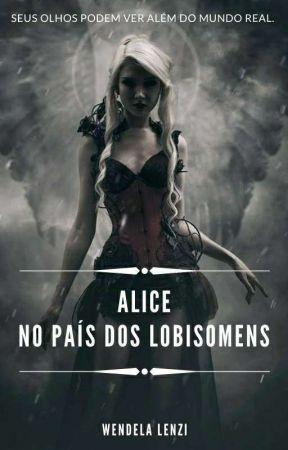 Alice no País dos Lobisomens. by WendelaLenzi