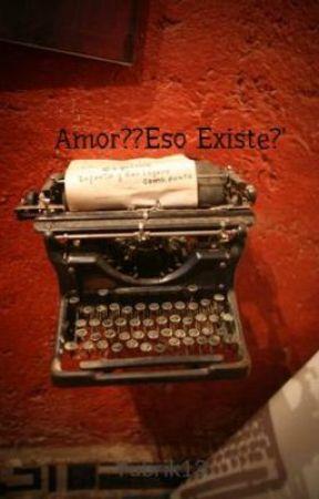 Amor??Eso Existe?' by Yubrik13