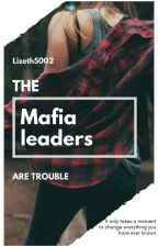 The Mafia Leaders Are Trouble by Lizeth5002
