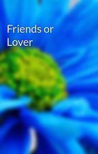Friends or Lover by jaysjade