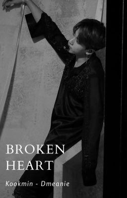 Đọc truyện kookmin; 『 broken heart 』