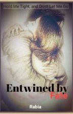 Entwined by Fate( A short story)✔ by rabia83279