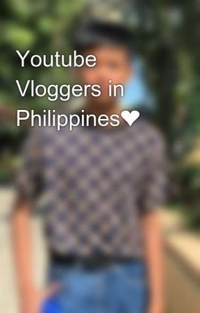 Youtube Vloggers in Philippines❤ by GinoongMico