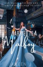 Married to a Malfoy by Annabeth_J