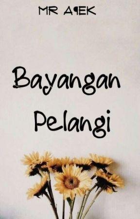 Bayangan Pelangi by arif_rahmaaaaan
