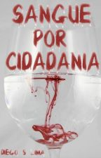 Sangue por Cidadania by DiegoSiqueira1