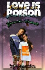 Love is Poison [COMPLETED] by urbanwh0re