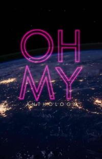 Oh My!   Anthology ✔ cover