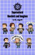 Supernatural x reader // Oneshots & imagines by 221b_blogger101