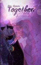 Together {Second Book to Always} {🚫} by Asia_Agreste