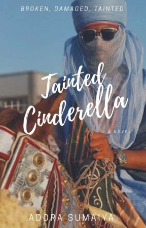 Tainted Cinderella ✔️ by ChloroQueen_