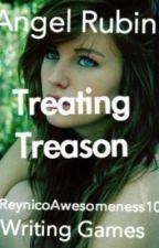 Angel Rubin: Treating Treason by ReynicoAwesomenss10