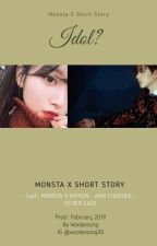 Idol ? Monsta X (Twoshort) by Hawonofficial_love