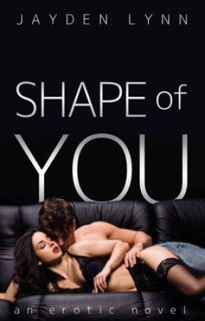 Shape of You (+18) by LayDeeJayyy