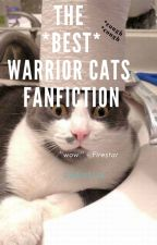 The Worst Warrior Cats Fanfiction Ever by unicornjudo