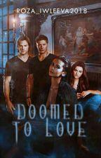 Doomed to love/ Обреченные На Любовь by Black-blue_Rose