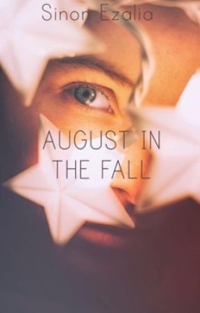 """August in the Fall (A """"Lab Partners"""" Fanfiction) *COMPLETED* by TheRoyalDarkCrow"""