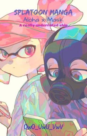 Splatoon Manga // Aloha x Mask by psy_cho_path_