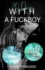 20 Days With A Fuckboy|✓ by xsagittariussx