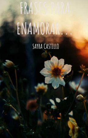 Frases Para Enamorar...  by SummerCxxzz