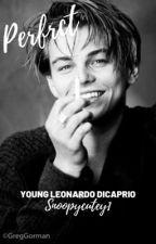 PERFECT {Young Leonardo DiCaprio} by snoopycutey1