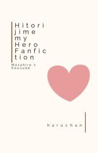 Hitorijime My Hero Fanfiction (Kousuke x Masahiro) cover