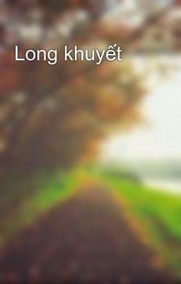 Long khuyết