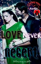 """AarShi """"Love Never Regert""""... ✔ by Believing_In_Fate"""