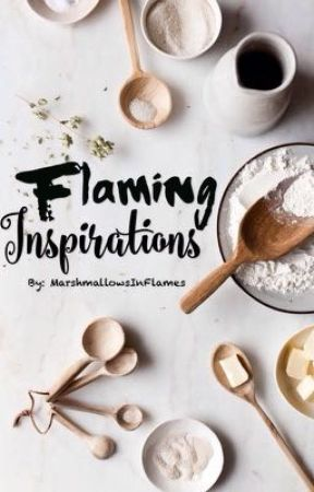 Flaming Inspirations || Wattys2019 || by MarshmallowsInFlames