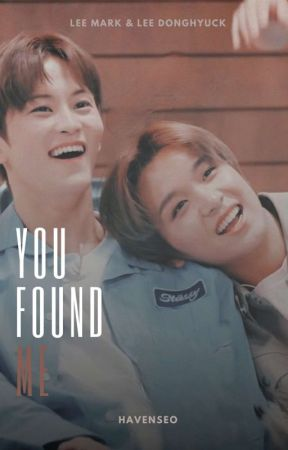 you found me [markhyuck]  by havenseo
