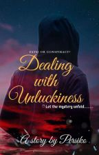 Dealing with Unluckiness (Completed) by Persikokhan