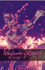 Warframe x Reader by TennoGirl