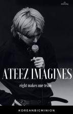 ✓ Imagines • ateez: Book 1 by KoreanBigMinion