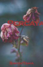 PERCAYA? by SahdiTama