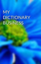 MY  DICTIONARY  BUSINESS by angelDG11