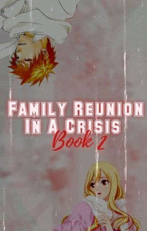 Family Reunion In A Crisis || Book 2 by re-ika