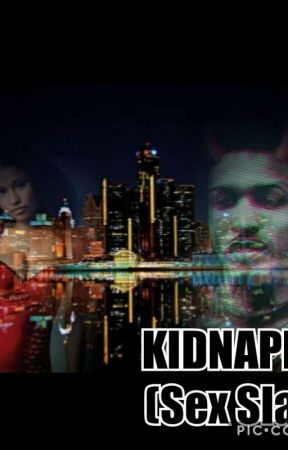 Kidnapped (Sex Slave) (ON HOLD) by Sandera-